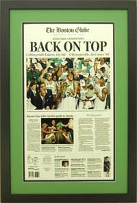 "Newspaper Frame. Boston wins 2008 NBA Chamionship. Frame #203 Matte Black 1 3/16"". Outer Mat Kelly Green, Inner Mat Black Belt. Price $120.95 as configured"