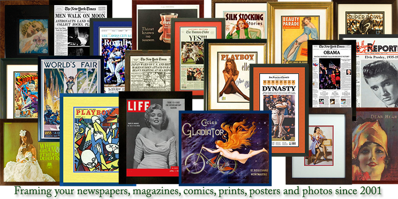 Framing your collectible Newspapers, Magazines, Comics, Comic Art, Posters, Prints and other paper collectibles since 2001.
